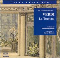 "An Introduction to Verdi's ""La Traviata"" - David Timson; Georg Tichy (vocals); Monika Krause (vocals); Yordy Ramiro (vocals); Slovak Philharmonic Choir (choir, chorus);..."