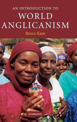 An Introduction to World Anglicanism - Kaye, Bruce