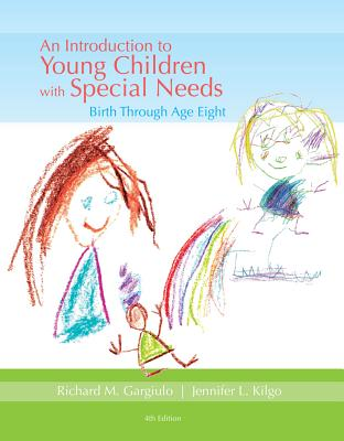 An Introduction to Young Children with Special Needs: Birth Through Age Eight - Gargiulo, Richard M, Mr., and Kilgo, Jennifer L