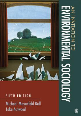 An Invitation to Environmental Sociology - Bell, Michael Mayerfeld, Dr.