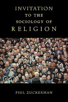 An Invitation to Sociology of Religion - Zuckerman, Phil