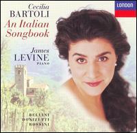 An Italian Songbook - Cecilia Bartoli (mezzo-soprano); James Levine (piano)