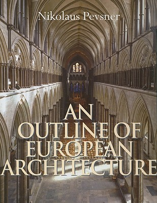 An Outline of European Architecture - Pevsner, Nikolaus, and Forsyth, Michael (Preface by)
