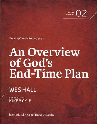 An Overview of God's End-Time Plan - Hall, Wes