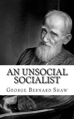 An Unsocial Socialist - Shaw, George Bernard