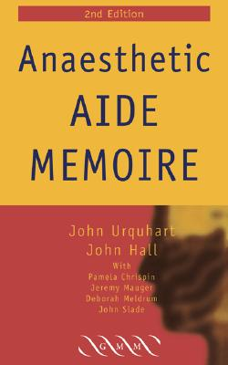 Anaesthetic Aide Memoire - Urquhart, John, and Hall, John, and Chrispin, Pamela