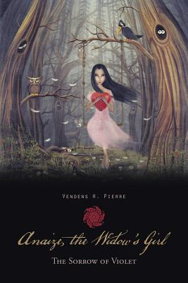Anaize, the Widow's Girl: The Sorrow of Violet - Pierre, Vendens H