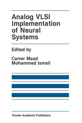 Analog VLSI Implementation of Neural Systems - Mead, Carver (Editor)