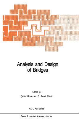 Analysis and Design of Bridges - Yilmaz, C (Editor), and Wasti, S Tanvir (Editor)