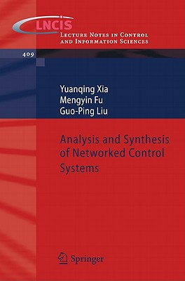 Analysis and Synthesis of Networked Control Systems - Xia, Yuanqing, and Fu, Mengyin, and Liu, Guo-Ping