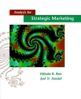 Analysis for Strategic Marketing - Rao, Vithala, and Steckel, Joel H