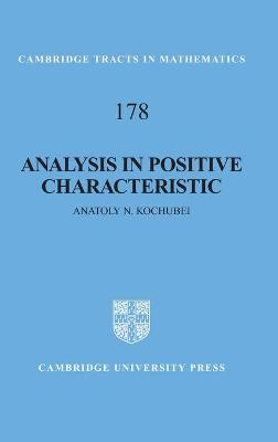 Analysis in Positive Characteristic - Kochubei, Anatoly N