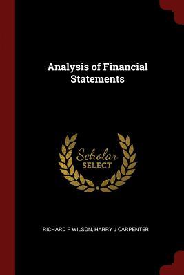 Analysis of Financial Statements - Wilson, Richard P, and Carpenter, Harry J