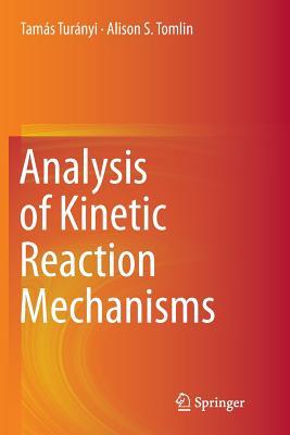 Analysis of Kinetic Reaction Mechanisms - Turanyi, Tamas