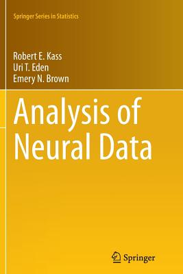 Analysis of Neural Data - Kass, Robert E