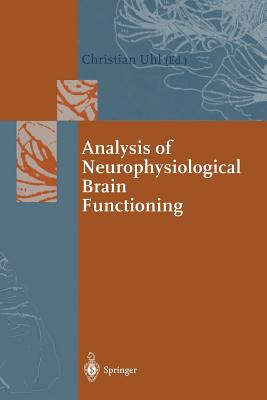 Analysis of Neurophysiological Brain Functioning - Uhl, Christian (Editor)