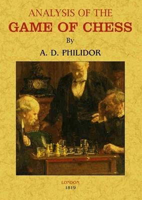 Analysis of the Game of Chess - Philidor, A. D.