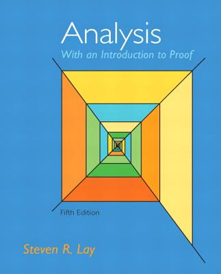 Analysis with an Introduction to Proof - Lay, Steven R.