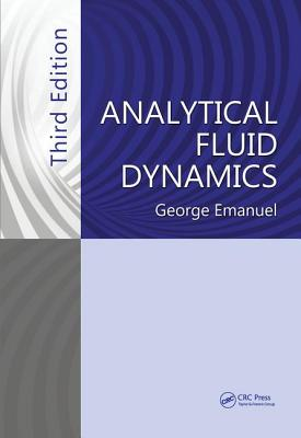 Analytical Fluid Dynamics, Third Edition - Emanuel, George