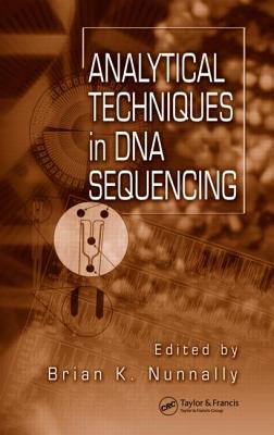 Analytical Techniques in DNA Sequencing - Nunnally, Brian K (Editor)