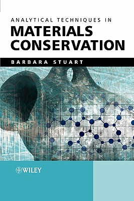 Analytical Techniques in Materials Conservation - Stuart, Barbara H