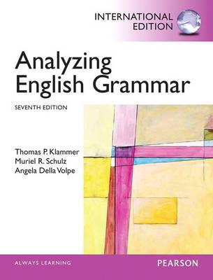Analyzing English Grammar - Klammer, Thomas P., and Schulz, Muriel R., and Volpe, Angela Della