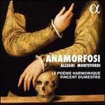 Anamorfosi: Allegri, Monteverdi