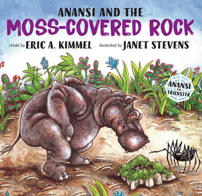Anansi and the Moss-Covered Rock - Kimmel, Eric A (Retold by)