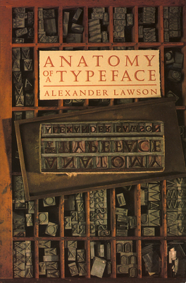 Anatomy of a Typeface - Lawson, Alexander S