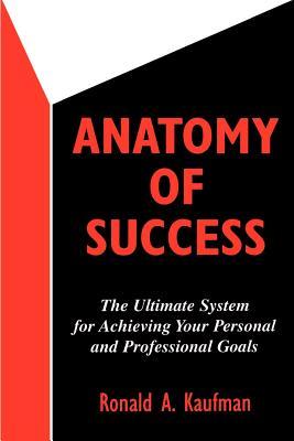 Anatomy of Success - Kaufman, Ronald A