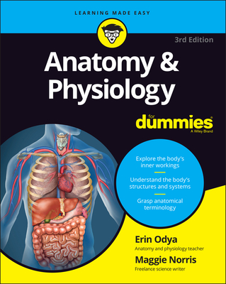Anatomy & Physiology for Dummies - Odya, Erin, and Norris, Maggie A