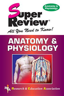Anatomy & Physiology - Research & Education Association