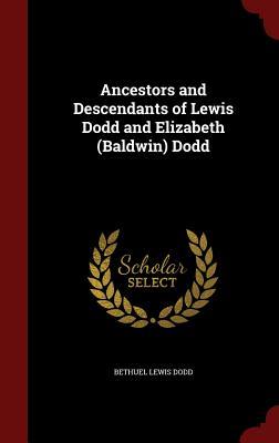 Ancestors and Descendants of Lewis Dodd and Elizabeth (Baldwin) Dodd - Dodd, Bethuel Lewis