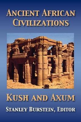Ancient African Civilizations: Kush and Axum - Burstein, Stanley Mayer