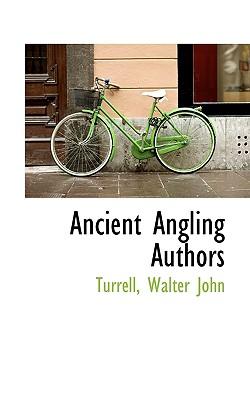 Ancient Angling Authors - John, Turrell Walter