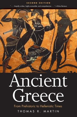 Ancient Greece: From Prehistoric to Hellenistic Times - Martin, Thomas R, Professor