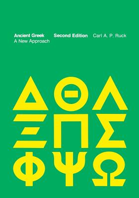 Ancient Greek: A New Approach - Ruck, Carl A P