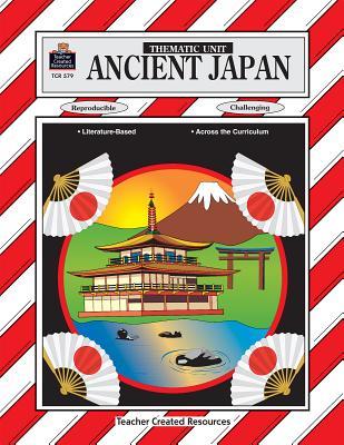 Ancient Japan Thematic Unit - Breyer, Michelle, M.A.