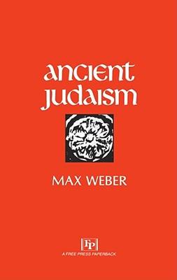 Ancient Judaism - Weber, Max