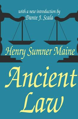 Ancient Law - Maine, Henry Sumner, Sir, and Scala, Dante J