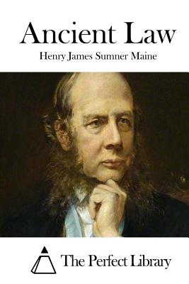 Ancient Law - Maine, Henry James Sumner, and The Perfect Library (Editor)
