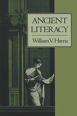 Ancient Literacy - Harris, William, M.D