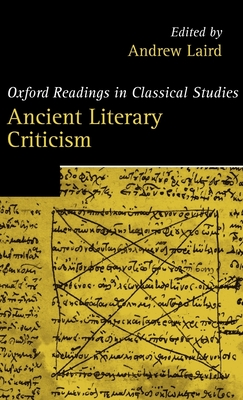 Ancient Literary Criticism - Laird, Andrew (Editor)