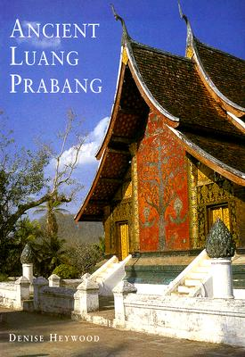 Ancient Luang Prabang - Heywood, Denise
