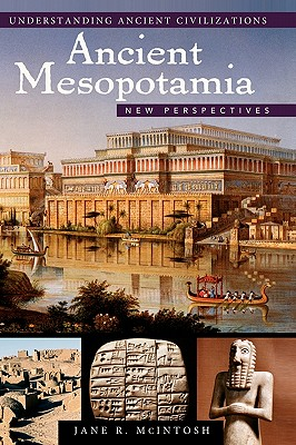 Ancient Mesopotamia: New Perspectives - McIntosh, Jane, and Weeks, John M (Editor)
