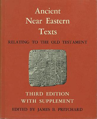Ancient Near Eastern Texts Relating to the Old Testament with Supplement - Pritchard, James B (Editor)