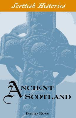 Ancient Scotland - Ross, David
