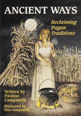 Ancient Ways: Reclaiming the Pagan Tradition - Campanelli, Pauline