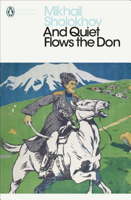 And Quiet Flows the Don - Sholokhov, Mikhail Aleksandrovich, and Garry, Stephen (Translated by)