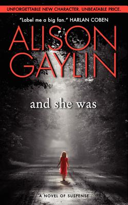 And She Was: A Novel of Suspense - Gaylin, Alison